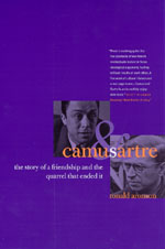 R. Aronson, Camus and Sartre. The Story of a Friendship and the Quarrel that Ended It