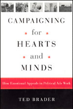 Press release: Ted Brader, Campaigning for Hearts and Minds