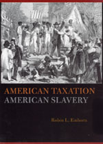 Review: Einhorn, American Taxation, American Slavery