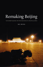 Review: Wu Hung, Remaking Beijing