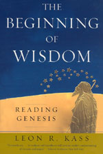 Press release: Leon R. Kass, The Beginning of Wisdom