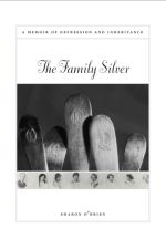 The Family Silver: A Memoir of Depression and Inheritance