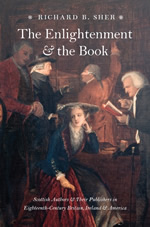 The Enlightenment and the Book: Scottish Authors and Their Publishers in Eighteenth-Century Britain, Ireland, and America