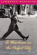 Press release: Lawrence Weschler, A Wanderer in the Perfect City