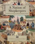 A Nation of Shopkeepers: Trade Ephemera from 1654 to the 1860s in the John Johnson Collection