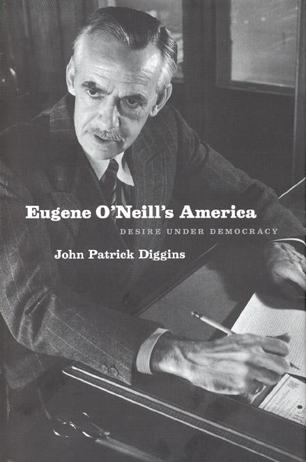 Review: Diggins, Eugene O'Neill's America