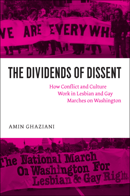 The Dividends of Dissent: How Conflict and Culture Work in Lesbian and Gay Marches on Washington cover image