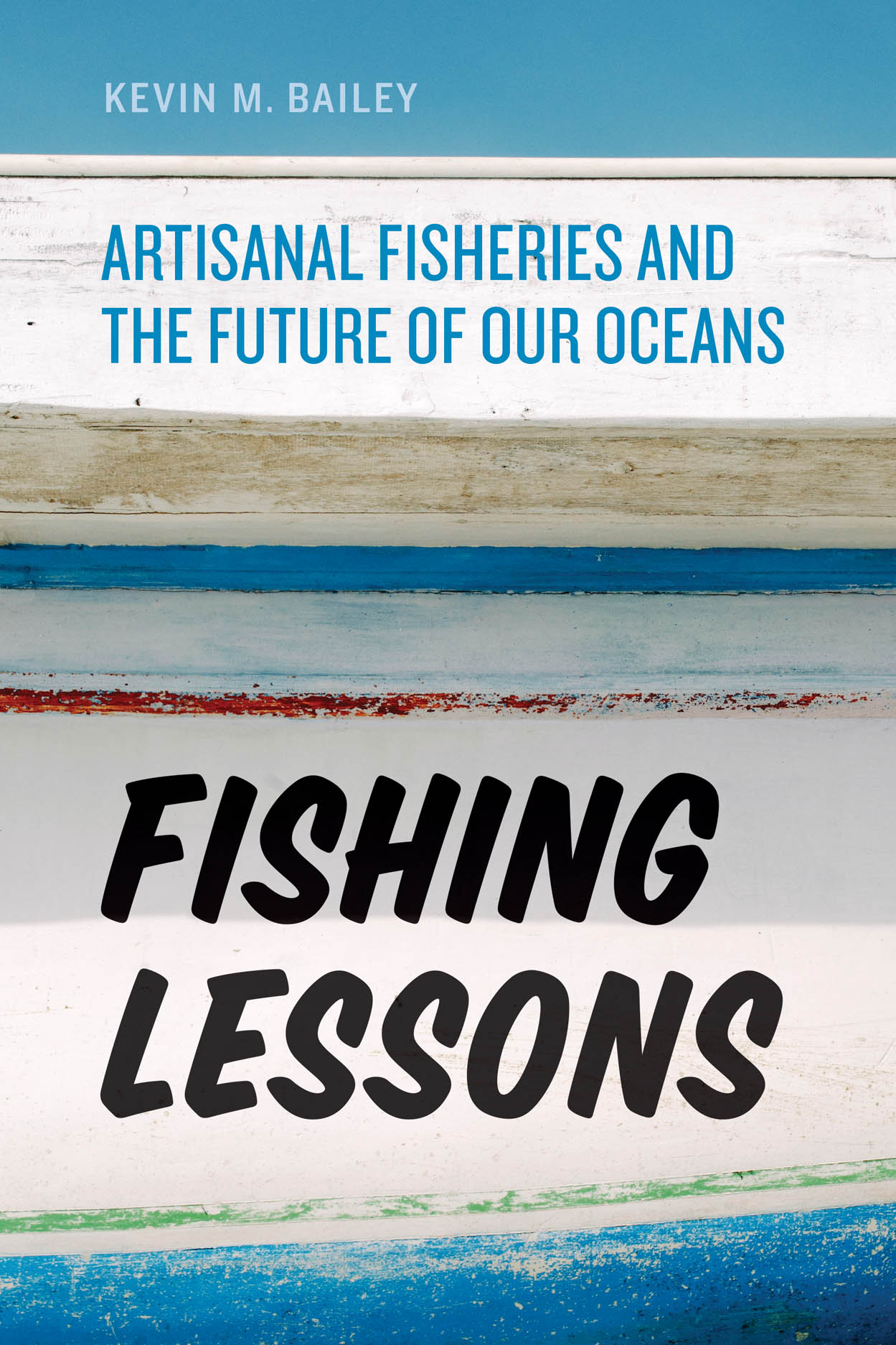 Fishing Lessons: Artisanal Fisheries and the Future of Our Oceans