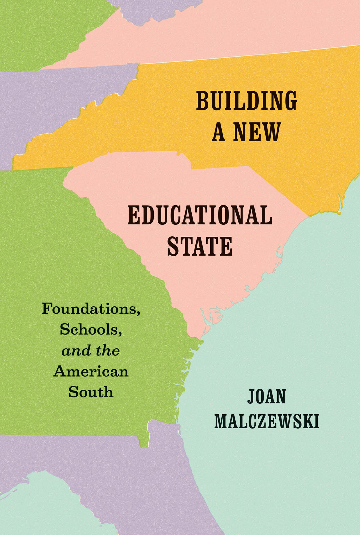 Building a New Educational State: Foundations, Schools, and the American South