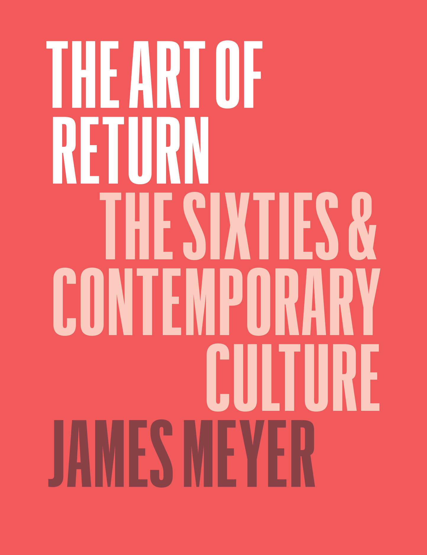 The Art of Return: The Sixties and Contemporary Culture