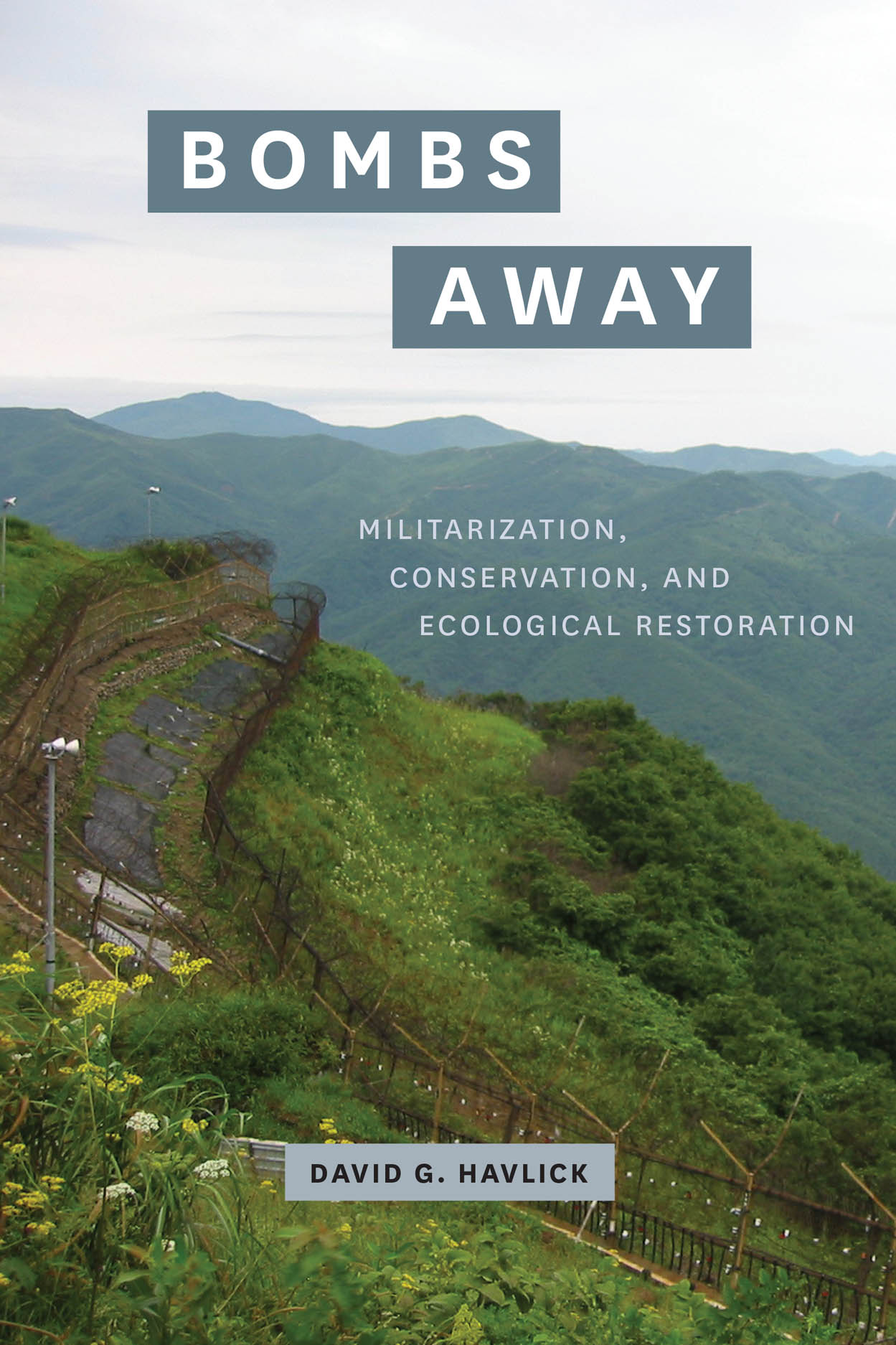 Bombs Away: Militarization, Conservation, and Ecological Restoration