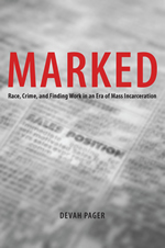 Marked: Race, Crime, and Finding Work in an Era of Mass Incarceration