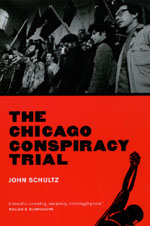 The Chicago Conspiracy Trial: Revised Edition