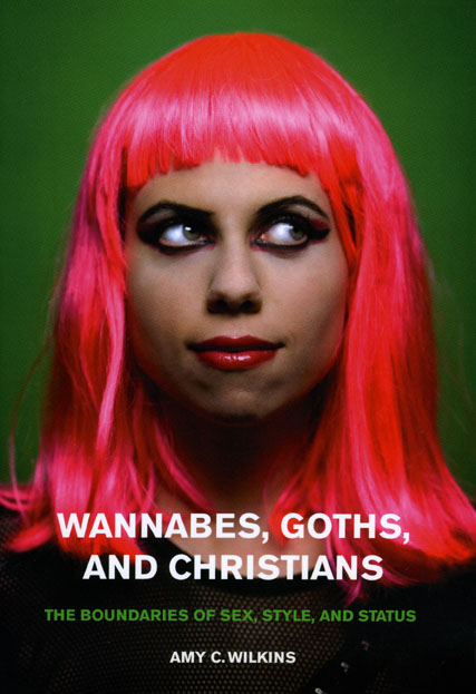 Wannabes, Goths, and Christians