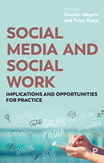 Social Media and Social Work: Implications and Opportunities for Practice