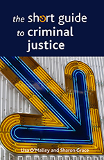 The Short Guide to Criminal Justice