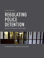 Regulating Police Detention: Voices From Behind Closed Doors