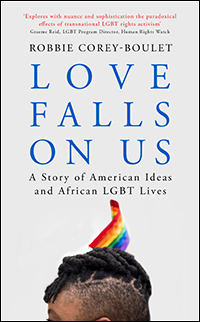 Love Falls On Us: A Story of American Ideas and African LGBT Lives