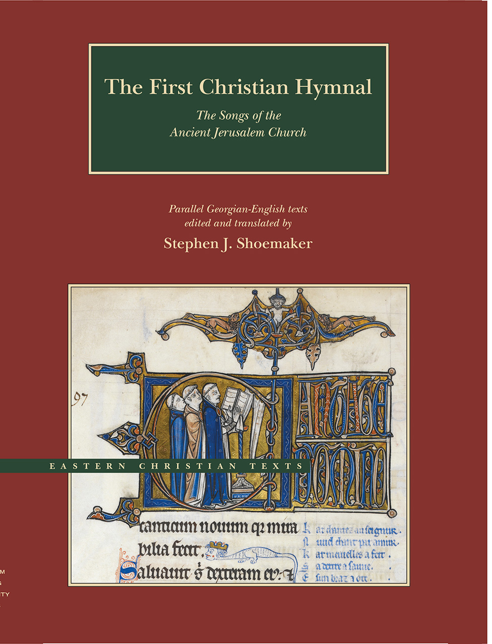 The First Christian Hymnal: The Songs of the Ancient Jerusalem Church: Parallel Georgian-English Texts