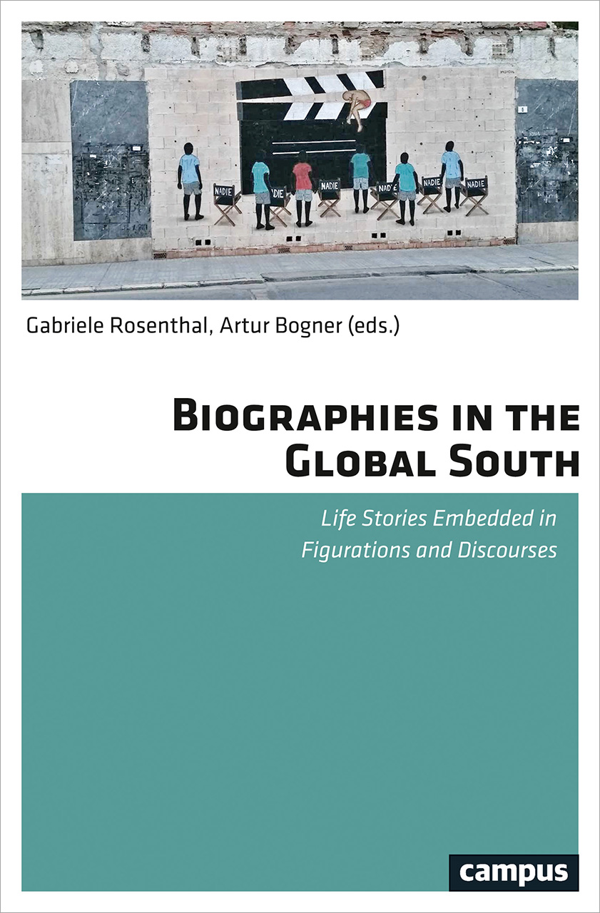 Biographies in the Global South: Life Stories in Figurations and Discourses