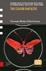 The Colour Fantastic: Chromatic Worlds of Silent Cinema
