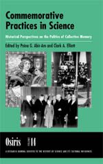 Osiris, Volume 14: Commemorative Practices in Science: Historical Perspectives on the Politics of Collective Memory