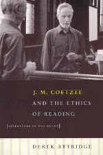 J. M. Coetzee and the Ethics of Reading