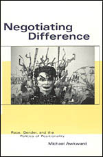 Negotiating Difference: Race, Gender, and the Politics of Positionality