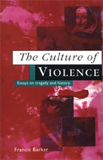 The Culture of Violence: Essays on Tragedy and History