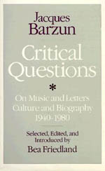 Critical Questions: On Music and Letters, Culture and Biography, 1940-1980