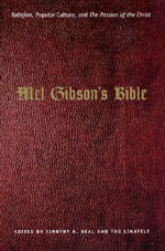 Mel Gibson's Bible: Religion, Popular Culture, and