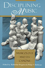 Disciplining Music: Musicology and Its Canons