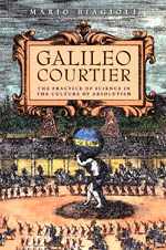 Galileo, Courtier: The Practice of Science in the Culture of Absolutism