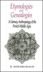 Etymologies and Genealogies: A Literary Anthropology of the French Middle Ages