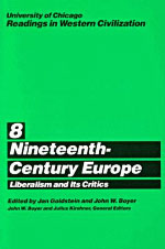 University of Chicago Readings in Western Civilization, Volume 8: Nineteenth-Century Europe: Liberalism and its Critics