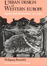 Urban Design in Western Europe: Regime and Architecture, 900-1900