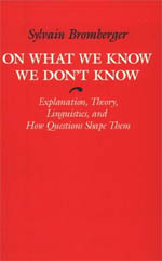 On What We Know We Don't Know: Explanation, Theory, Linguistics, and How Questions Shape Them