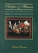 Artifice and Illusion: The Art and Writing of Samuel van Hoogstraten