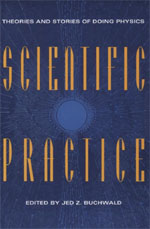 Scientific Practice: Theories and Stories of Doing Physics