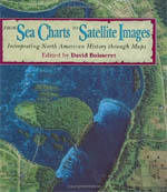 From Sea Charts to Satellite Images: Interpreting North American History through Maps