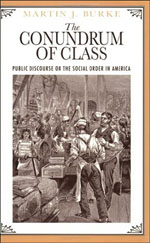 The Conundrum of Class: Public Discourse on the Social Order in America