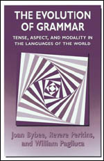 The Evolution of Grammar: Tense, Aspect, and Modality in the Languages of the World