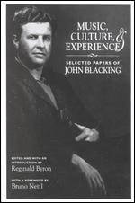 Music, Culture, and Experience: Selected Papers of John Blacking