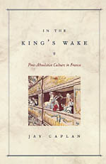 In the King's Wake: Post-Absolutist Culture in France