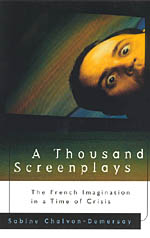 A Thousand Screenplays: The French Imagination in a Time of Crisis