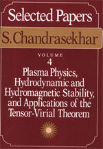 Selected Papers, Volume 4: Plasma Physics, Hydrodynamic and Hydromagnetic Stability, and Applications of the Tensor-Virial Theorem