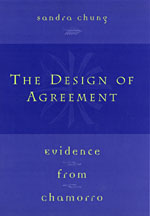 The Design of Agreement: Evidence from Chamorro