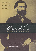 Verdi's Middle Period: Source Studies, Analysis, and Performance Practice