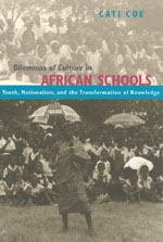Dilemmas of Culture in African Schools: Youth, Nationalism, and the Transformation of Knowledge