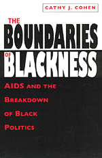 The Boundaries of Blackness: AIDS and the Breakdown of Black Politics